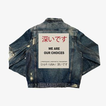 PRE-ORDER | We Are Our Choices Dark Washed Denim Jacket