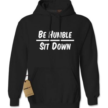 Be Humble Sit Down Rap Adult Hoodie Sweatshirt