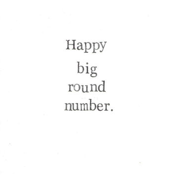 Happy Big Round Number Birthday Card Funny 30 40 50 60 70 Anniversary Black And White Old Hipster Minimalist Simple Nerdy For Him For Her