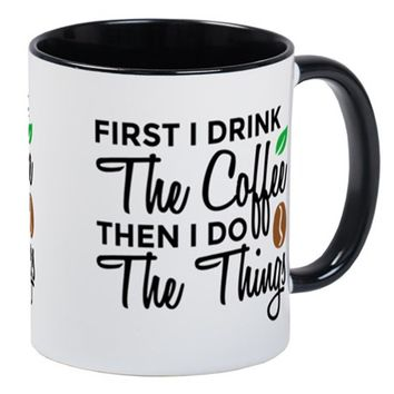 FIRST COFFEE, THEN THINGS MUGS