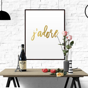 J'adore Printable Faux Gold French Word Beautiful Quote French Quote Gold Wall Decor Gold Pretty Fashion Printable Chic Gold Print Gold Art
