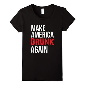 Make America Drunk Again Funny 4th of July Shirt