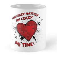'Your Crazy Matches My Crazy...' Mug by BPPhotoDesign