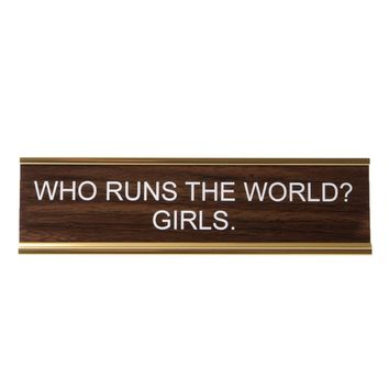 Who Runs The World Name Plate