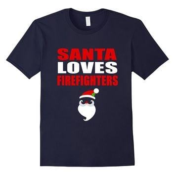 Santa Loves Firefighters T-Shirt Fire Fighting Gift