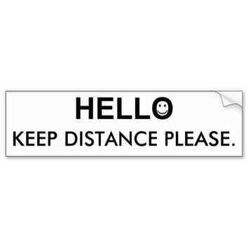 Bumper Sticker with Hello and Keep Distance Word