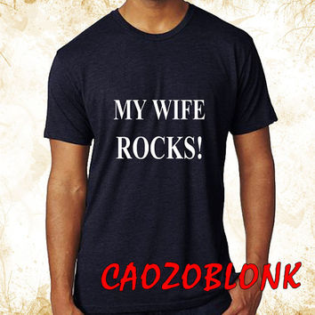 My wife Rocks for Gift Anniversary Custom T-shirt, print screen T-shirt, Awesome T-shirt for Men, Size S-5xl