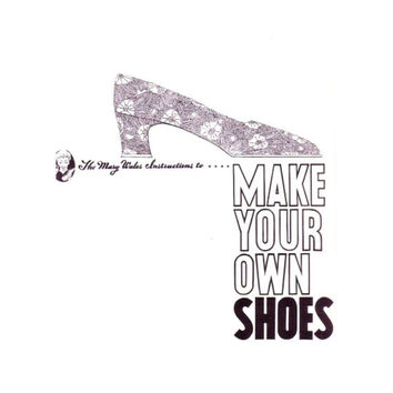 How to Make Your Own Shoes by Mary Wales Loomis Vintage Shoemaking Footwear Fashion How-To 1970s