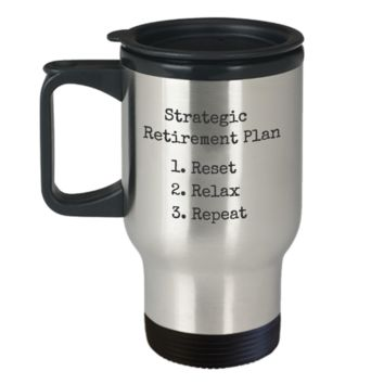 Strategic Retirement Plan Stainless Steel Travel Mug