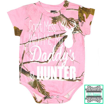 Don't Mess With Me My Daddy's A Hunter - Infant One-Piece - Bodysuit - Funny - Infant Officially Licensed REALTREE® Camouflage Creeper