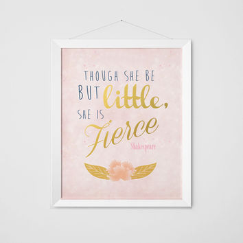 Though she is but little, she is fierce print -- Gold Foil pink sparkle  - Print, Wall Art, Poster - Shakespeare quote - typography