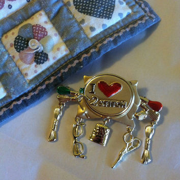 Sewing Charm Brooch Quilting and Sewing Pin Vintage Danecraft Gold Seamstress Brooch With Sewing Dangles I Love 2 Stitch Sewing Gift