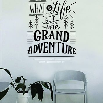 Grand Adventure Decal Quote Home Room Decor Decoration Art Vinyl Sticker Inspirational Motivational Adventure Teen Travel Wanderlust Explore Family Trees Hike Camp Mountains RV Van