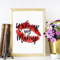 MAKEUP ART Makeup Sign,Rose Lips,Makeup Art,Fashion Print,Wake Up And Makeup,Bathroom Wall Art,Fashionista,Wall Art,Makeup Quote,Printable
