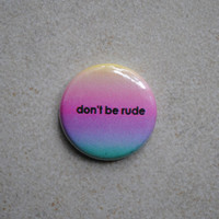 Don't Be Rude Button