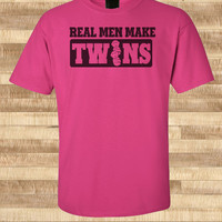 Trendy Pop Culture Funny Real Men Make babies Twins Tee soon to be father dad trophy dad T-Shirt tshirtLadies Youth Unisex