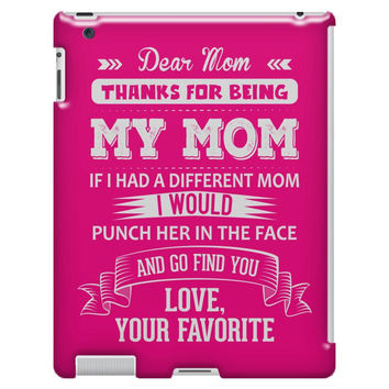Dear Mom, Love, Your Favorite iPad 3/4 Case