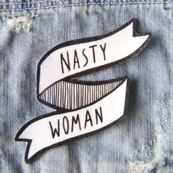 """Nasty Woman"" Feminist Quote Patch - Black and White Banner"