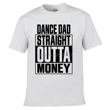 Dance Dad Straight Outta Money Printed T-shirt - Men's Crew Neck Novelty T-Shirt