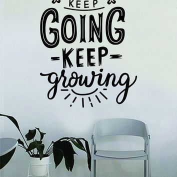 Keep Going Keep Growing Quote Beautiful Design Decal Sticker Wall Vinyl Decor Living Room Bedroom Art Simple Cute Nursery Optimistic Good Vibes Positive Happiness Smile Girls Teen Flowers Nature