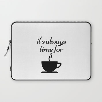 It is always time for coffee Laptop Sleeve by Love from Sophie