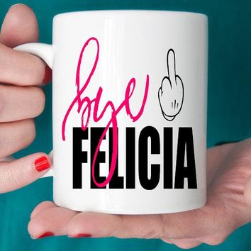 Funny Coffee Mug. Bye Felicia Ceramic Coffee Mug with Saying. Funny Saying Coffee Mug. Funny Mug. Gag Gift Gift For Her