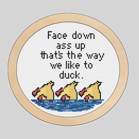 PATTERN- Face down, ass up, thats the way we like to DUCK - Cross stitch