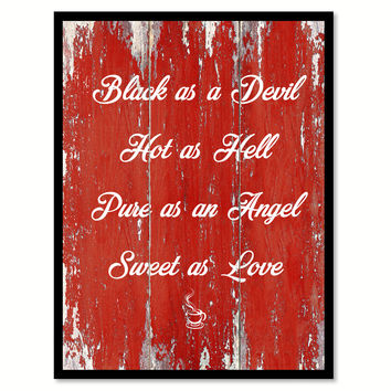 Black As A Devil Hot as Hell Pure As An Angel Sweet As Love Quote Saying Canvas Print with Picture Frame
