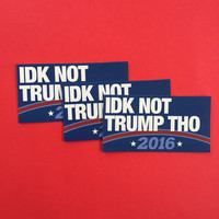 Idk Not Trump Tho 2016 sticker set