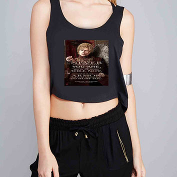 tryion lannister quote game of Thrones for Crop Tank Girls S, M, L, XL, XXL *07*