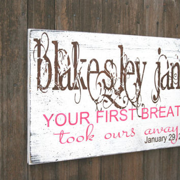 Your First Breath Took Ours Away Wood Nursery Sign Girls Nursery Decor Boys Nursery Decor Vintage Nursery Personalized Baby Gift