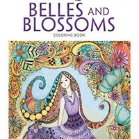 Creative Haven Belles and Blossoms Coloring Book (Adult Coloring)