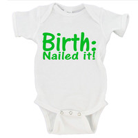 Birth: Nailed It Gerber Onesuit ®