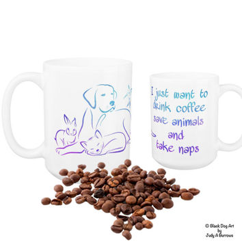 I Just Want to Drink Coffee Save Animals and Take Naps 11 - Animal Lover - Veterinary - Vet Tech Mug - Veterinarian Gift - Vet Tech Gift