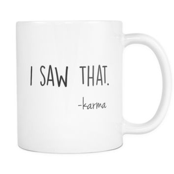 I saw that Karma Sarcastic and Funny Sayings Coffee & Tea Mugs Gifts for mom, dad, brother sister, wife, best friends, coworkers & teachers