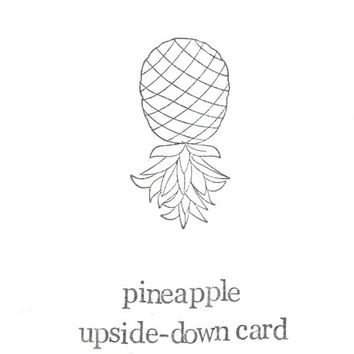 Pineapple Upside Down Card | Funny Birthday Food Humor Nerdy Cooking Fruit Pun Chef Thank You