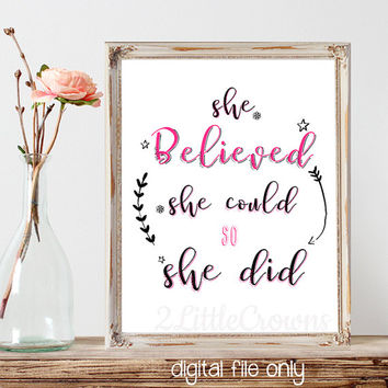 She Believed She Could so She Did Printable Motivational Quote for Her Baby Nursery Wall Art Teen Room Kid's Room Decor Girl Power Printable