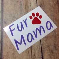 Grand Opening Sale!, Fur Mama Decal, Cat Mom Decal, Dog Mom Decal, Paw Print Decal, Laptop Sticker, Custom Vinyl Sticker, Personalized Decal