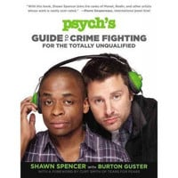 PSYCH'S GUIDE TO CRIME FIGHTING FOR THE TOTALLY UNQUALIFIED (PAPERBACK) BOOK