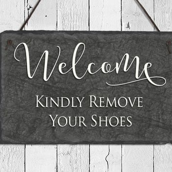 Handmade and Customizable Slate Welcome Sign - Kindly Remove Your Shoes