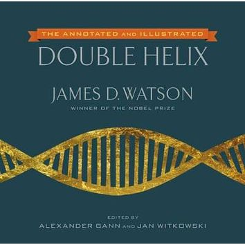 The Annotated and Illustrated Double Helix: The New Annotated and Illustrated Edition