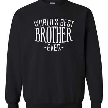 World's best brother ever sweatshirt  for him bro brother  christmas holiday gift ideas