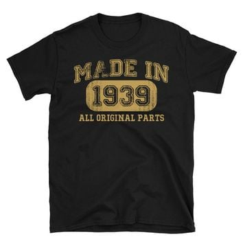 Made in 1939 all original parts T-shirt gift ideas for 79 year old women men