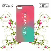 Stay Weird Funny Pink and Green Ombre Cute Tumblr iPhone 4/4S / 5/ 5s/ 5c case, Samsung Galaxy S3/ S4 / S5  case, iPod Touch 4 / 5 case