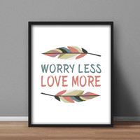 Printable Quote Wall Art 'Worry Less, Love More' 8x10 digital poster, home decor, office quotes, pastel printables