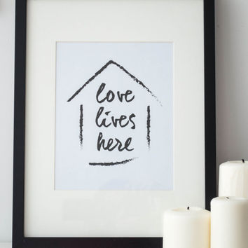 Printable Quote Art // home print, home quote, love lives here, quote poster, art poster, house quote, kitchen quote, love quote, typography
