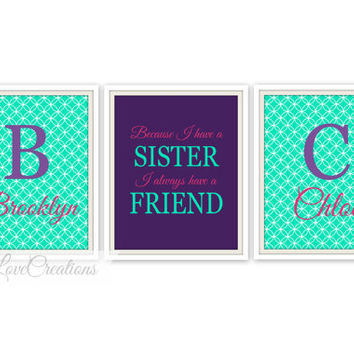Because I have a Sister I always have a Friend Wall Art Print // Girls Room Decor // Sisters Nursery // Personalized Print