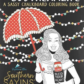 Southern Sayins' & Sass: A Sarcastic Adult Colouring Book