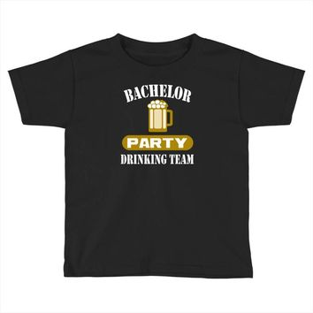 bachelor party drinking team wedding groomsmen bridal funny Toddler T-shirt