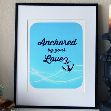 Preppy Romantic Quote Art- Anchored By Your Love -Instant Download, Home Decor